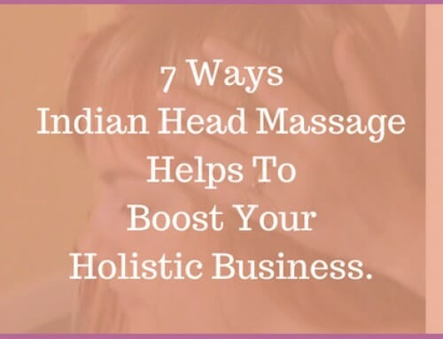 7 Ways Indian Head Massage Helps to Boost Your Holistic Business